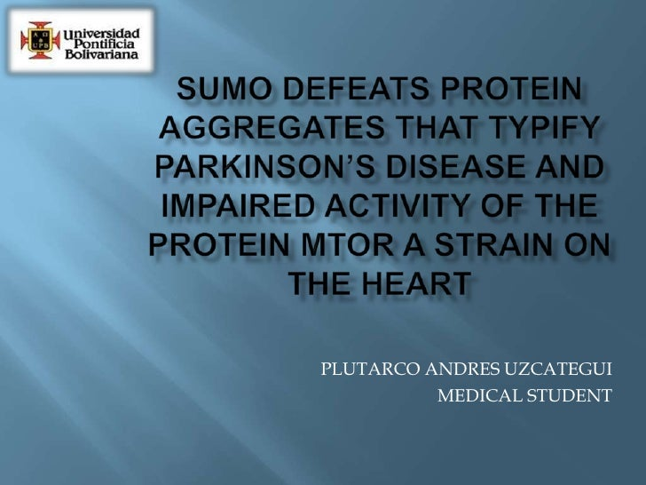 SUMO Defeats Protein Aggregates That Typify Parkinson's Disease and Impaired Activity of the Protein MTOR a Strain On the ...