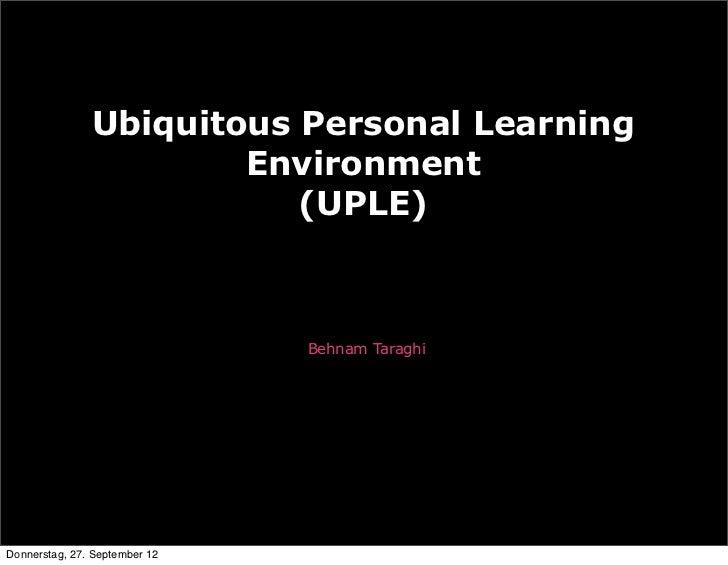 Ubiquitous Personal Learning                       Environment                          (UPLE)                            ...