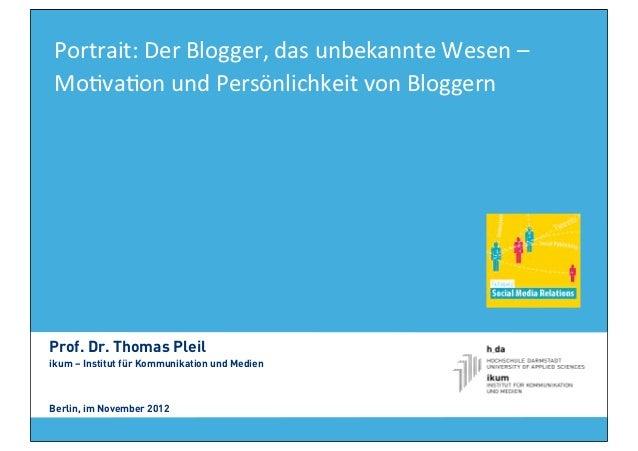 Portrait: Der Blogger, das unbekannte Wesen –  Mo8va8on und Persönlichkeit von Bloggern  Prof. D...