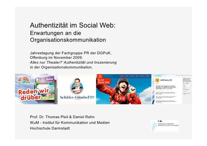 Authentizität im Social Web: Erwartungen an die Organisationskommunikation  Jahrestagung der Fachgruppe PR der DGPuK, Offe...