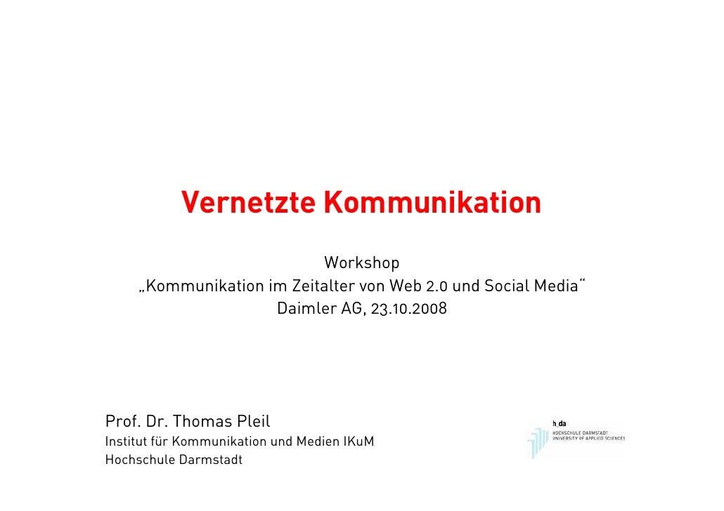 """Vernetzte Kommunikation                            Workshop      """"Kommunikation im Zeitalter von Web 2.0 und Social Media""""..."""