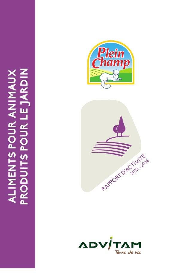 ALIMENTS POUR ANIMAUX  PRODUITS POUR LE JARDIN  RAPPORT D'ACTIVITÉ  2013 - 2014