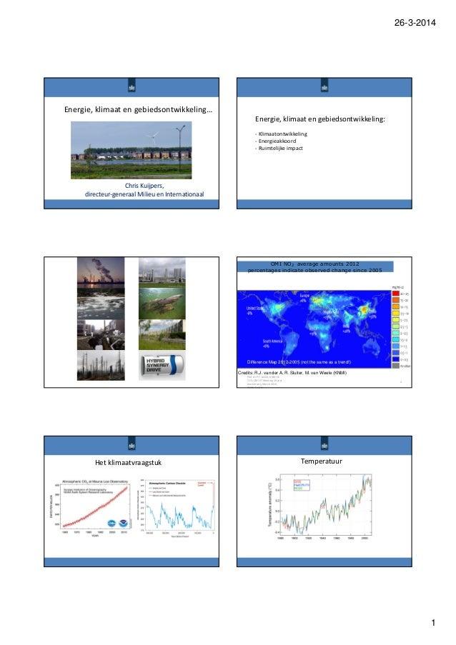 26-3-2014 1 Energie, klimaat en gebiedsontwikkeling… Chris Kuijpers, directeur-generaal Milieu en Internationaal Energie, ...