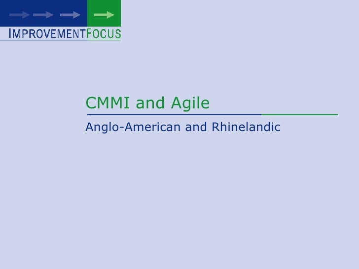 CMMI and Agile - Anglo-American and The Rhineland Way