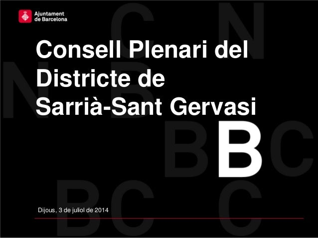 Consell Plenari del Districte de Sarrià-Sant Gervasi Dijous, 3 de juliol de 2014