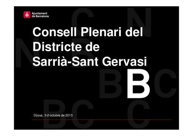 Consell Plenari del Districte de Sarrià-Sant Gervasi Dijous, 3 d'octubre de 2013
