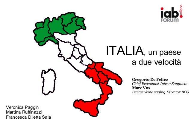 ITALIA, un paese                              a due velocità                              Gregorio De Felice              ...