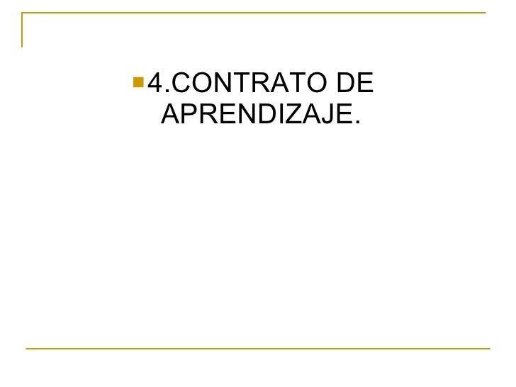 <ul><li>4.CONTRATO DE APRENDIZAJE. </li></ul>