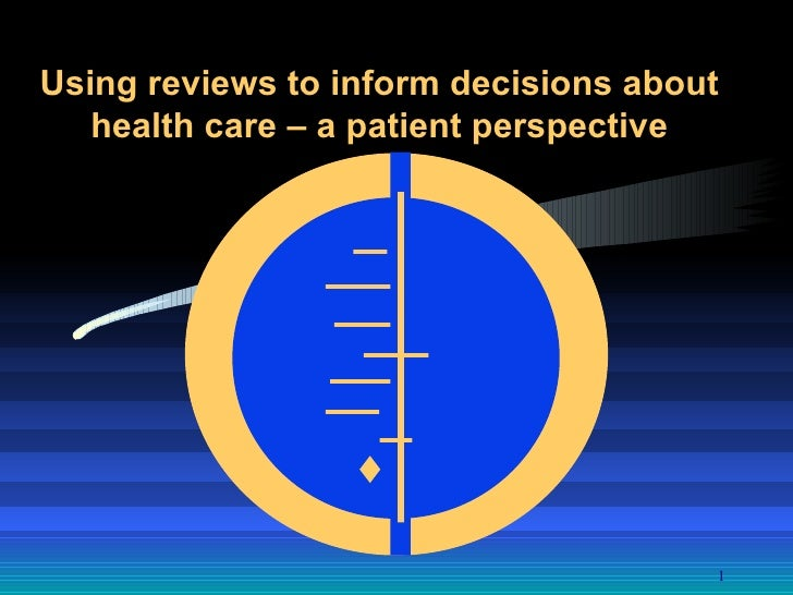 Using reviews to inform decisions about health care – a patient perspective