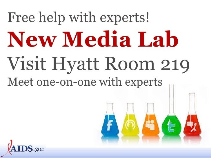 Free help with experts! New Media Lab Visit Hyatt Room 219 Meet one-on-one with experts