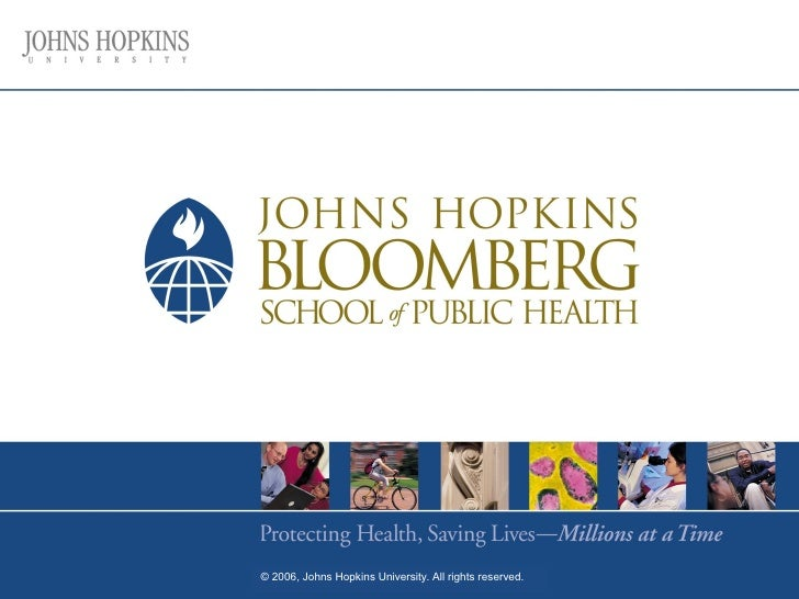 © 2006, Johns Hopkins University. All rights reserved.