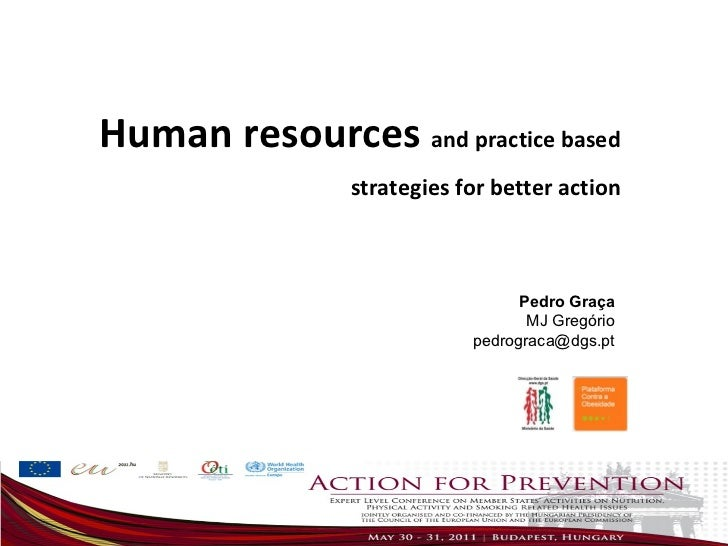 Pedro Graça MJ Gregório [email_address] Human resources  and practice based strategies for better action
