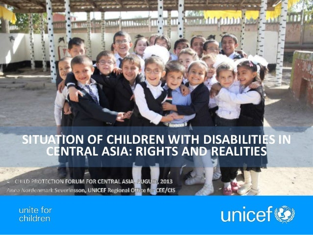 1 SITUATION OF CHILDREN WITH DISABILITIES IN CENTRAL ASIA: RIGHTS AND REALITIES
