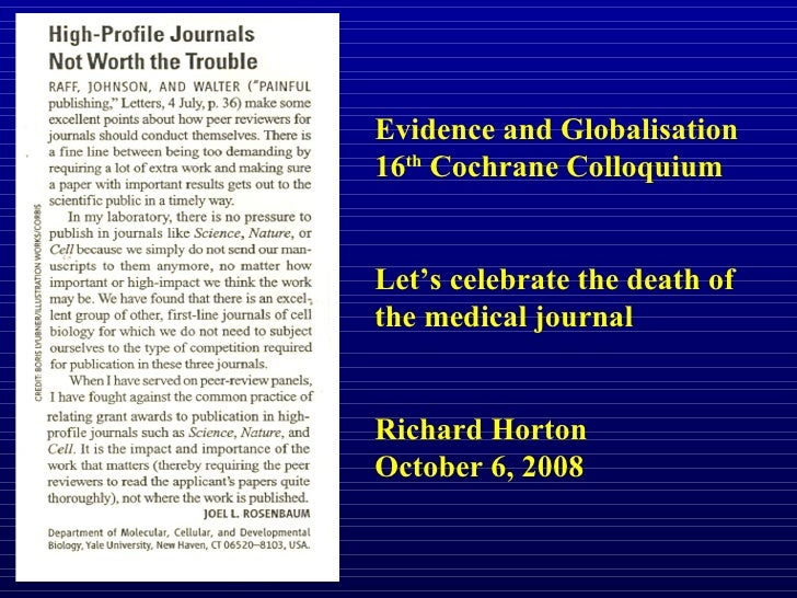 Evidence and Globalisation 16th Cochrane Colloquium   Let's celebrate the death of the medical journal   Richard Horton Oc...