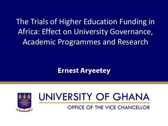 The Trials of Higher Education Funding inAfrica: Effect on University Governance,  Academic Programmes and Research