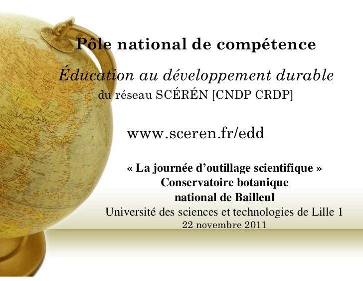 Pôle national de compétenceÉducation au développement durable    du réseau SCÉRÉN [CNDP CRDP]         www.sceren.fr/edd   ...