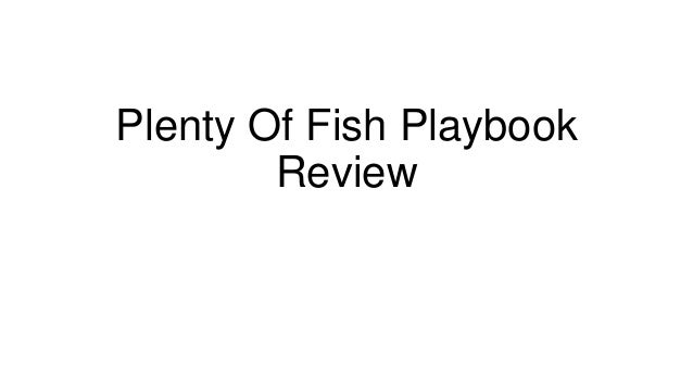 Plenty Of Fish Playbook        Review