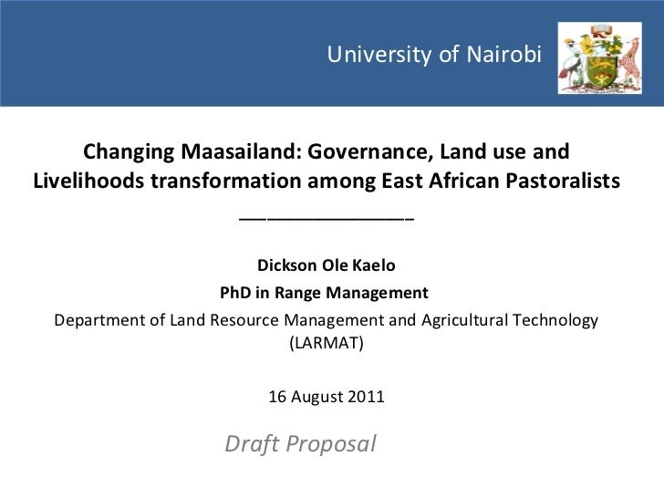 University of Nairobi  Changing Maasailand: Governance, Land use and Livelihoods transformation among East African Pastora...