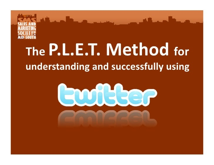 The PLET method for understanding and successfully using Twitter