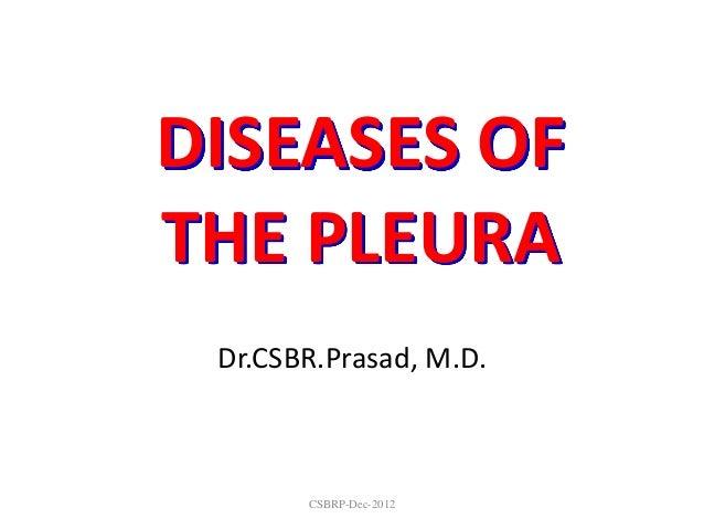 DISEASES OFTHE PLEURA Dr.CSBR.Prasad, M.D.       CSBRP-Dec-2012