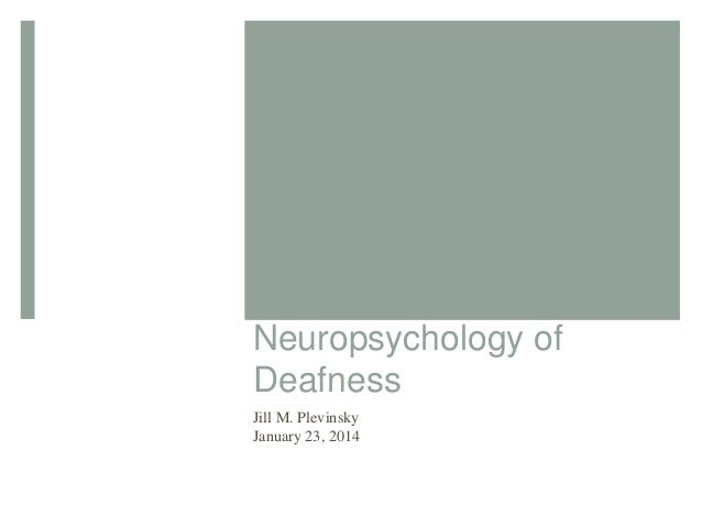 Neuropsychology of Deafness