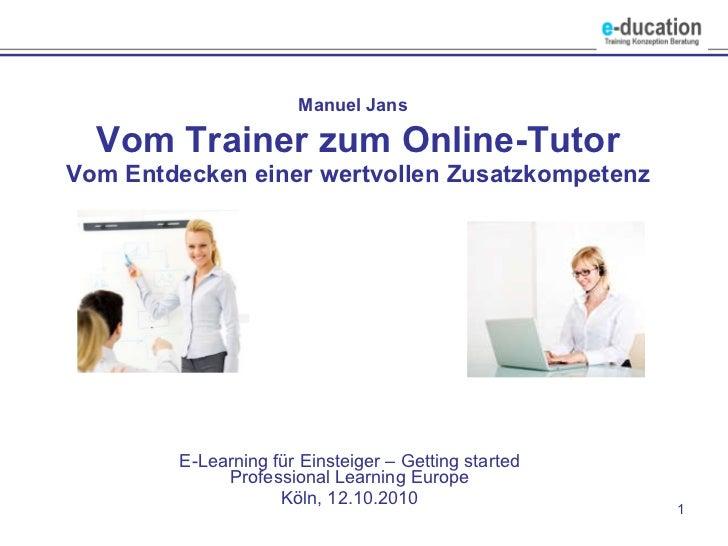 Manuel Jans   Vom Trainer zum Online-Tutor Vom Entdecken einer wertvollen Zusatzkompetenz E-Learning für Einsteiger – Gett...