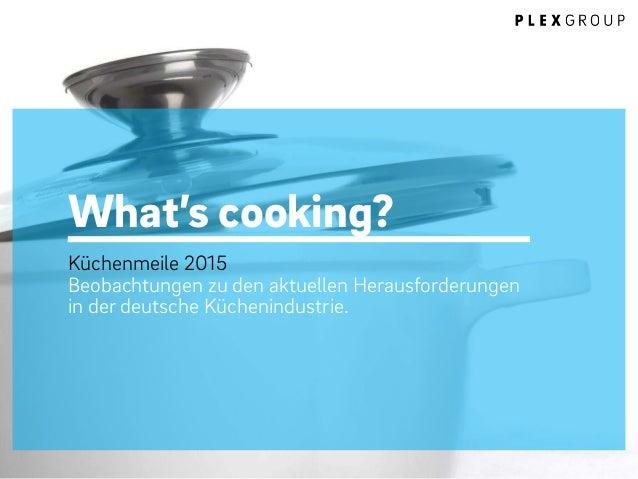 What's cooking? Küchenmeile 2015 Beobachtungen zu den aktuellen Herausforderungen in der deutsche Küchenindustrie.