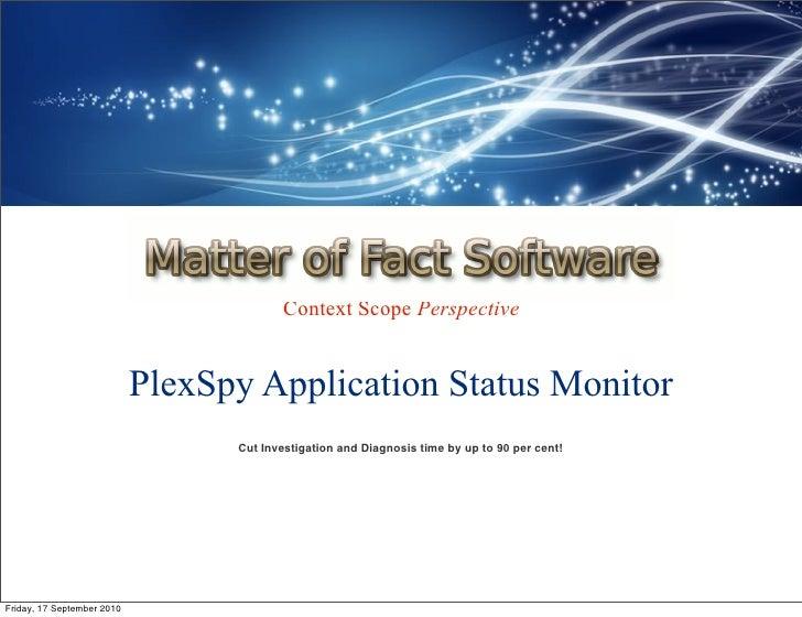 Context Scope Perspective                               PlexSpy Application Status Monitor                                ...