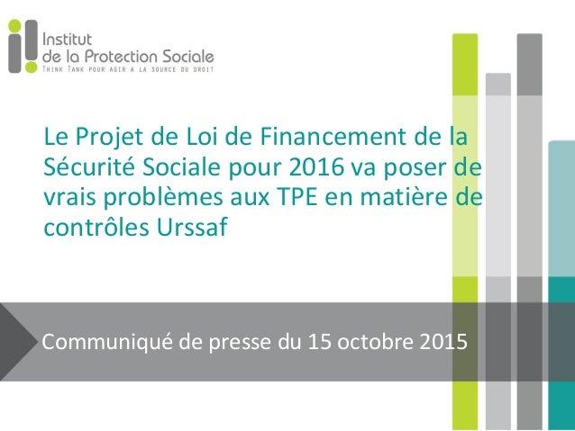 Le Projet de Loi de Financement de la Sécurité Sociale pour 2016 va poser de vrais problèmes aux TPE en matière de contrôl...