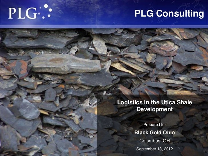 PLG Consulting                                                          Logistics in the Utica Shale                      ...