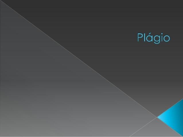 O plágio é o ato de assinar ou apresentar uma obra intelectual de qualquer natureza contendo partes de uma obra que perten...