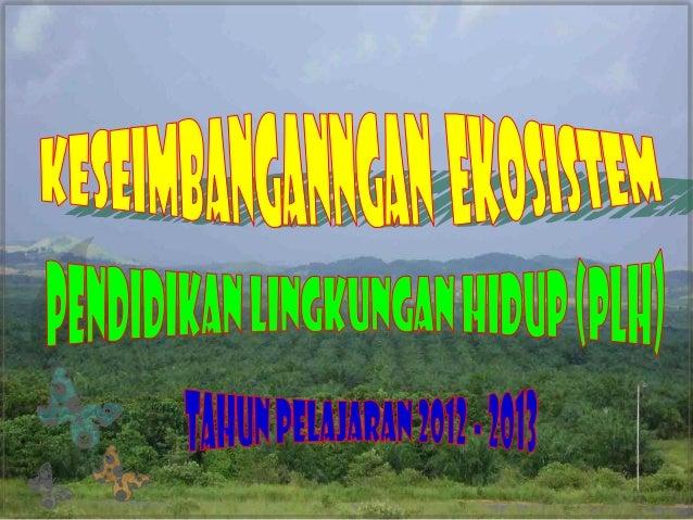 Kesimbangan  ekosistem             Presented by,       Phoedji Hartono
