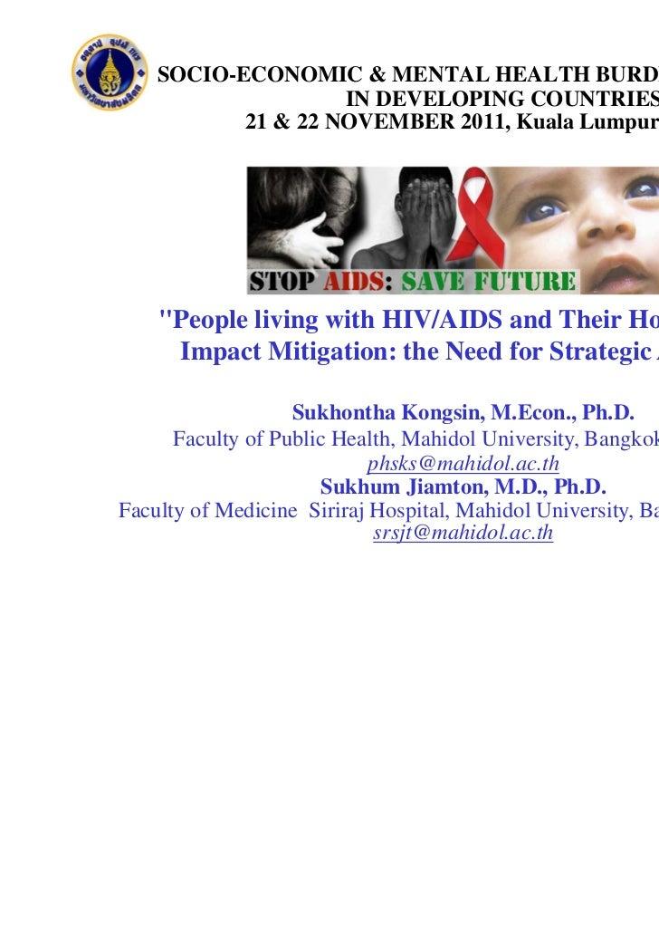 SOCIO-ECONOMIC & MENTAL HEALTH BURDENS OF HIV/AIDS                    IN DEVELOPING COUNTRIES           21 & 22 NOVEMBER 2...