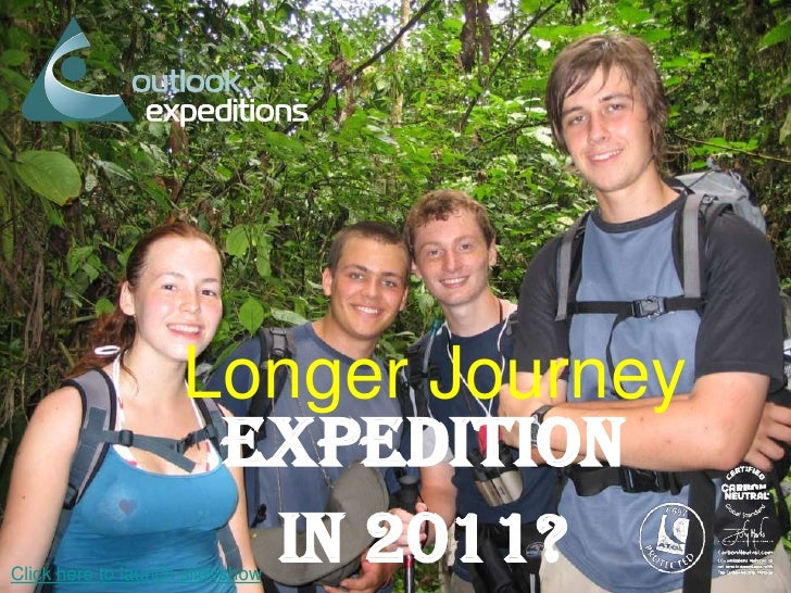 Longer Journey<br />Expedition in 2011?<br />Click here to launch slideshow<br />