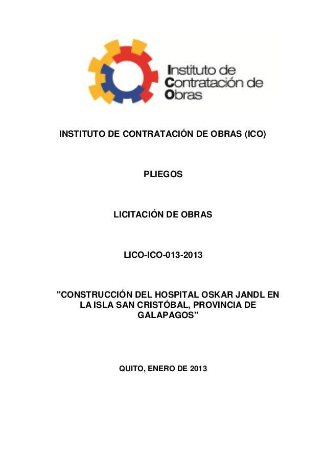 """INSTITUTO DE CONTRATACIÓN DE OBRAS (ICO)                PLIEGOS          LICITACIÓN DE OBRAS            LICO-ICO-013-2013""""..."""
