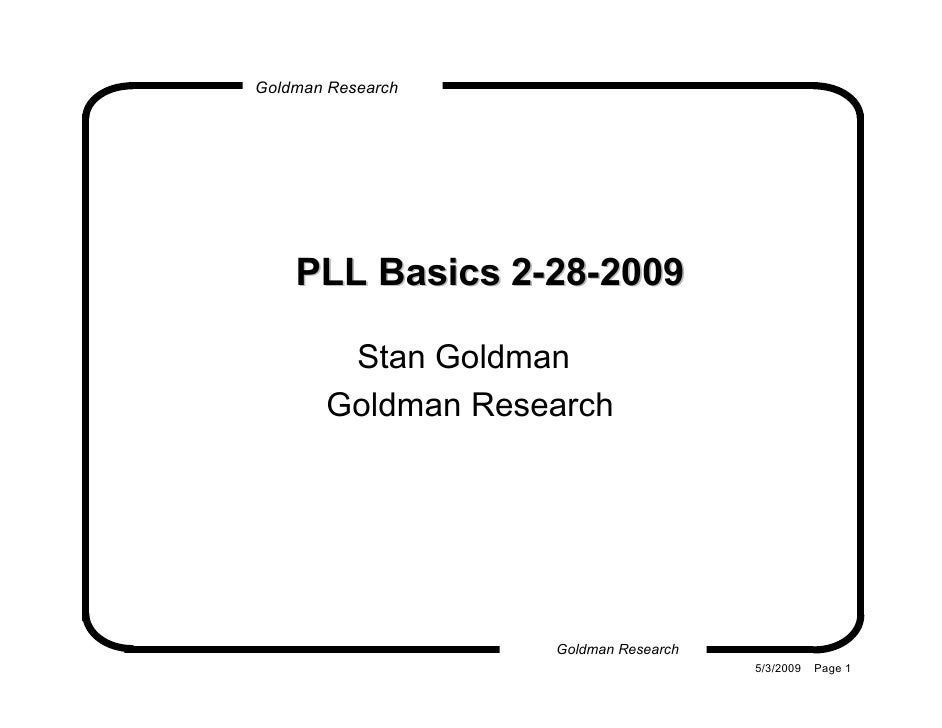 Goldman Research         PLL Basics 2-28-2009          Stan Goldman        Goldman Research                        Goldman...