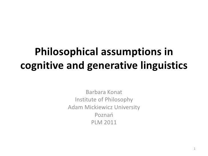 Philosophical assumptions in cognitive and generative linguistics