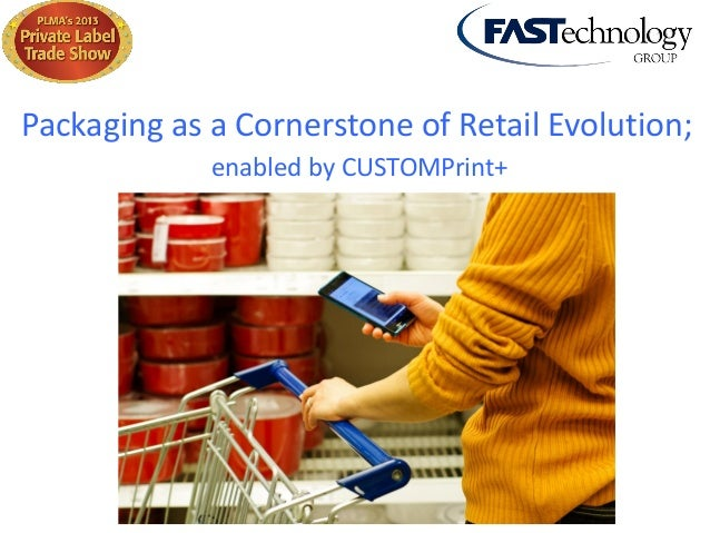 Packaging as a Cornerstone of Retail Evolution; enabled by CUSTOMPrint+