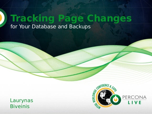 Tracking Page Changesfor Your Database and BackupsLaurynasBiveinis
