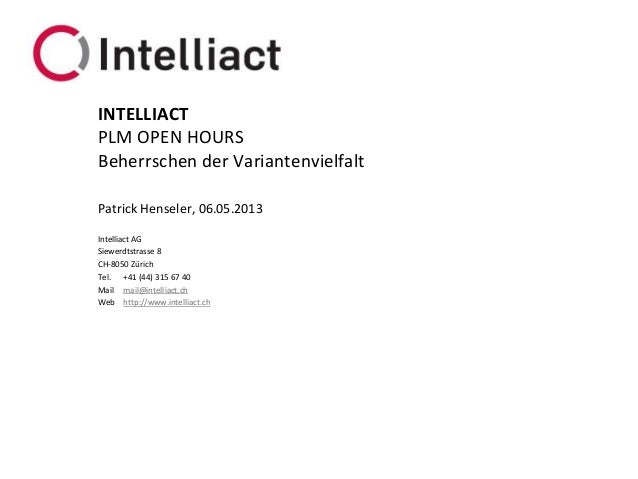 Intelliact AGSiewerdtstrasse 8CH-8050 ZürichTel. +41 (44) 315 67 40Mail mail@intelliact.chWeb http://www.intelliact.chBehe...
