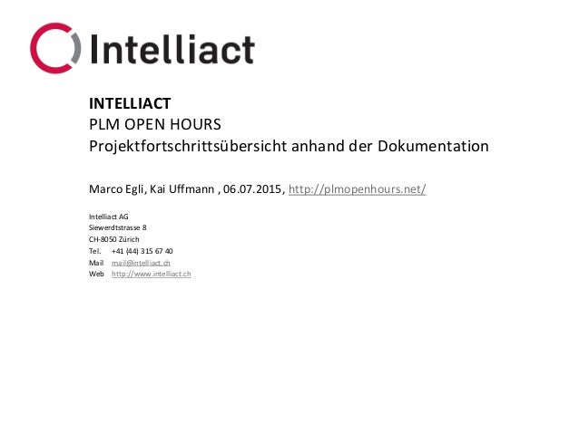 Intelliact AG Siewerdtstrasse 8 CH-8050 Zürich Tel. +41 (44) 315 67 40 Mail mail@intelliact.ch Web http://www.intelliact.c...