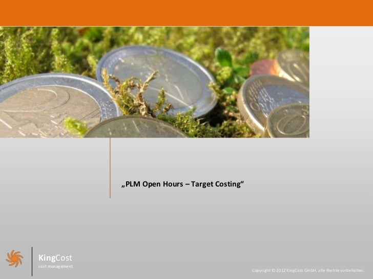 """""""PLM Open Hours – Target Costing""""KingCostcost management                                                      Copyright © ..."""