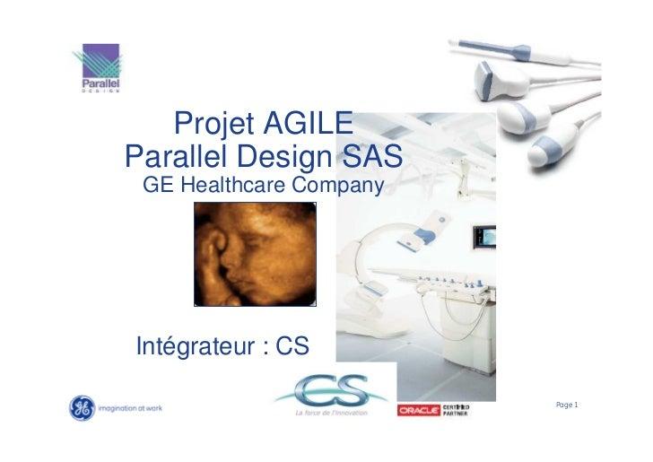 Projet AGILEParallel Design SAS GE Healthcare CompanyIntégrateur : CS                         Page 1