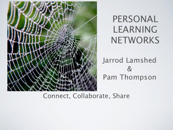 PERSONAL                     LEARNING                     NETWORKS                  Jarrod Lamshed                        ...