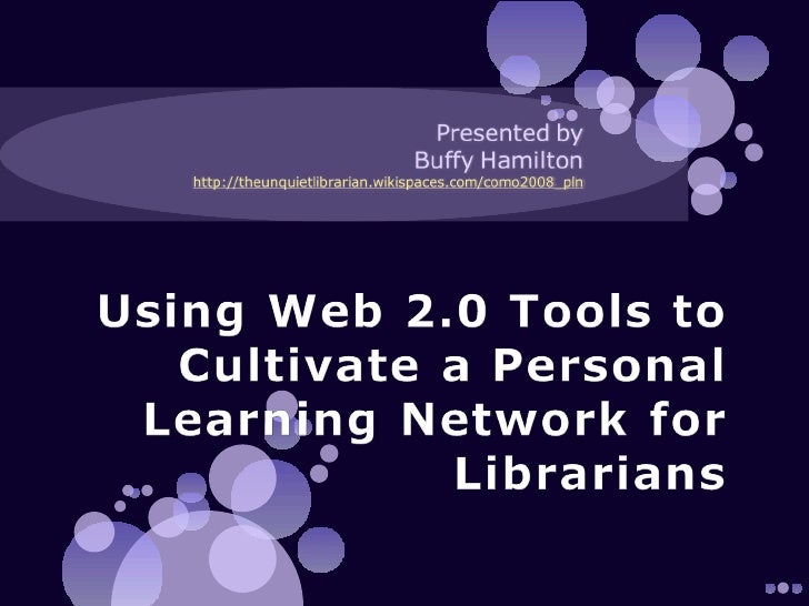 Librarian 2.0:  Personal Learning Networks