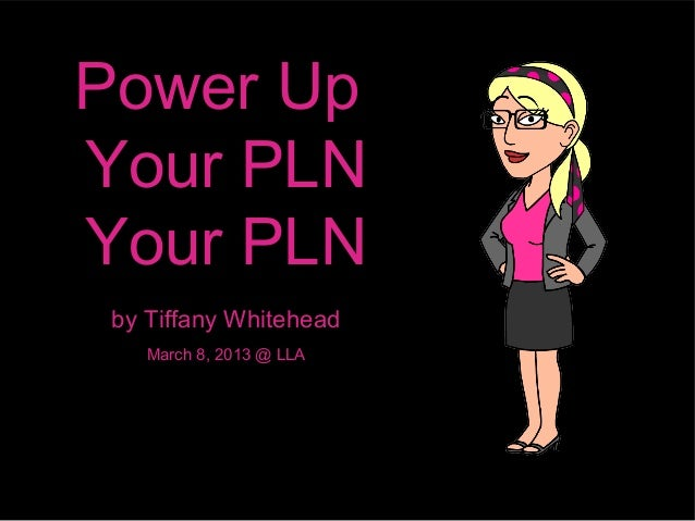 Power UpYour PLNYour PLN by Tiffany Whitehead    March 8, 2013 @ LLA