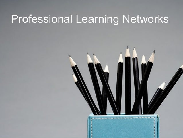 Professional Learning Networks