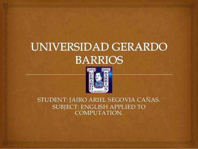 STUDENT: JAIRO ARIEL SEGOVIA CAÑAS. SUBJECT: ENGLISH APPLIED TO COMPUTATION.