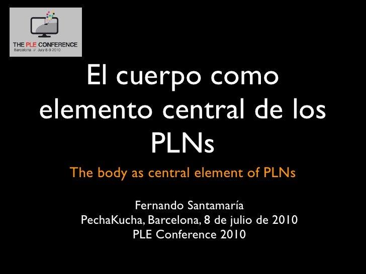 El cuerpo como elemento central de los PLNs