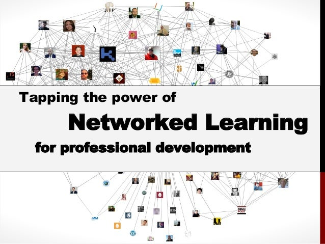Tapping the Power of Networked Learning for Professional Success
